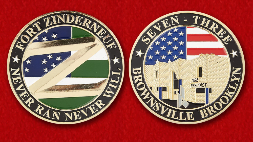 "Brooklyn's 73rd Precinct ""Fort Zinderneuf"" Challenge Coin - both sides"